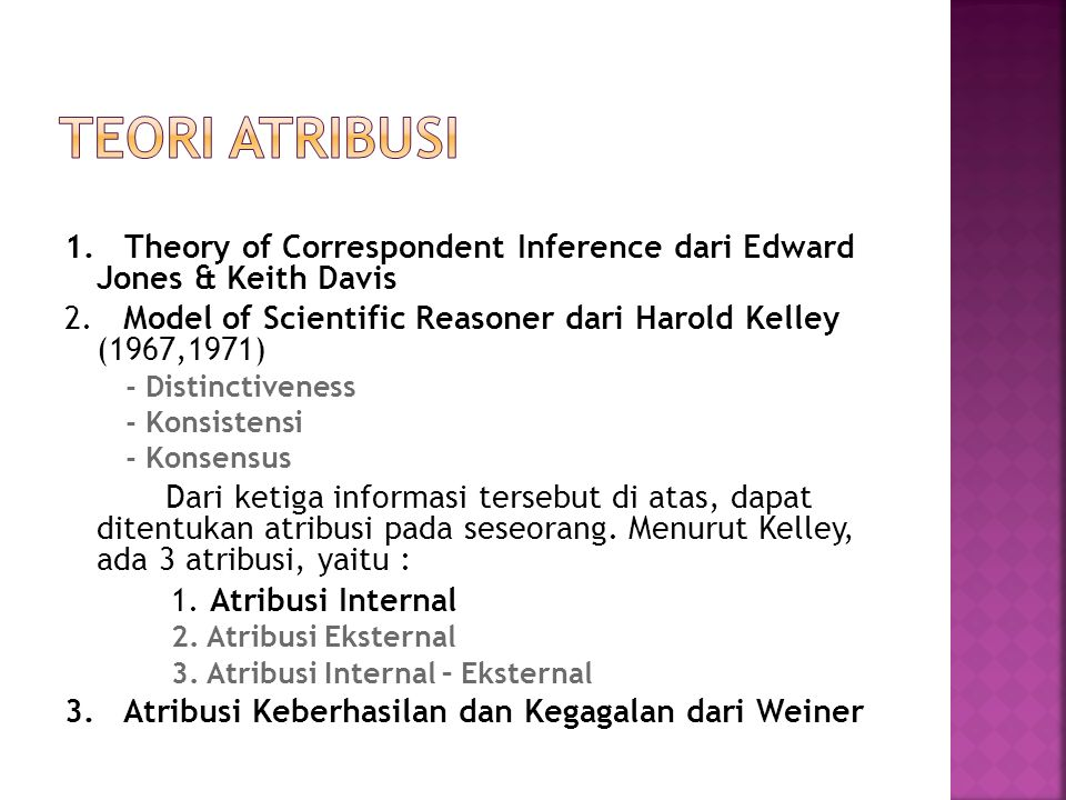 TEORI ATRIBUSI 1. Theory of Correspondent Inference dari Edward Jones & Keith Davis