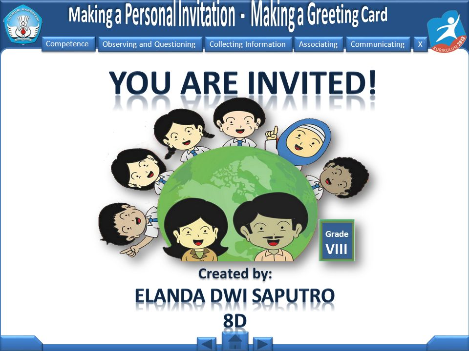 You are invited! Grade VIII Created by: Elanda dwi saputro 8D