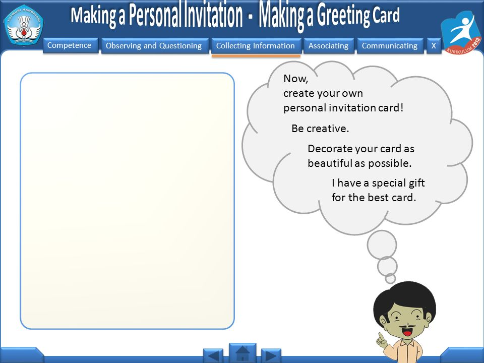 Now, create your own. personal invitation card! Be creative. Decorate your card as beautiful as possible.