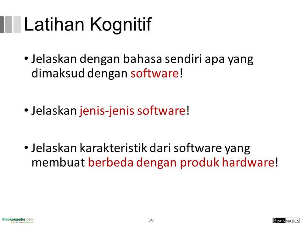 Latihan Kognitif Jelaskan dengan bahasa sendiri apa yang dimaksud dengan software! Jelaskan jenis-jenis software!