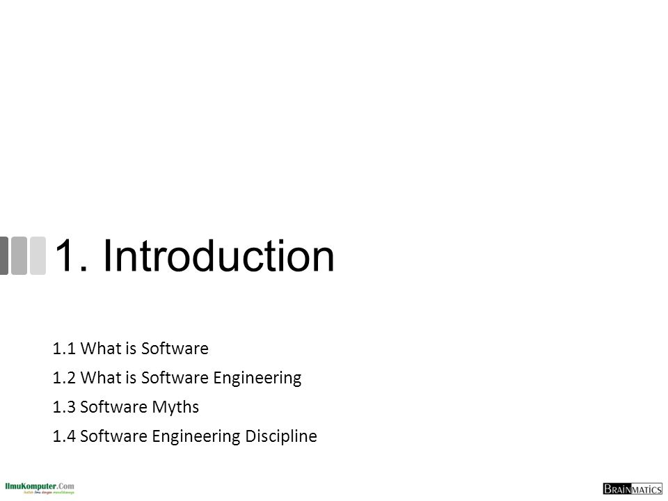 1. Introduction 1.1 What is Software 1.2 What is Software Engineering