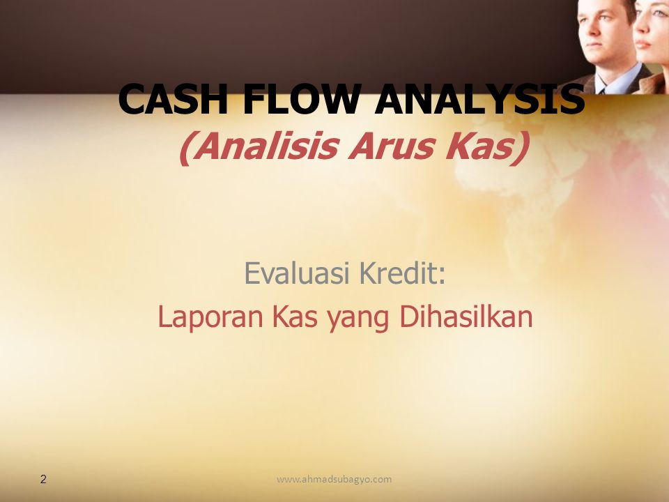 CASH FLOW ANALYSIS (Analisis Arus Kas)