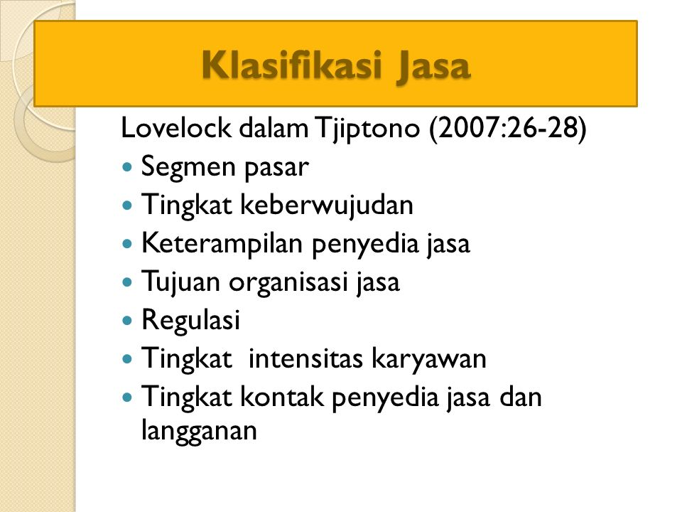Klasifikasi Jasa Lovelock dalam Tjiptono (2007:26-28) Segmen pasar
