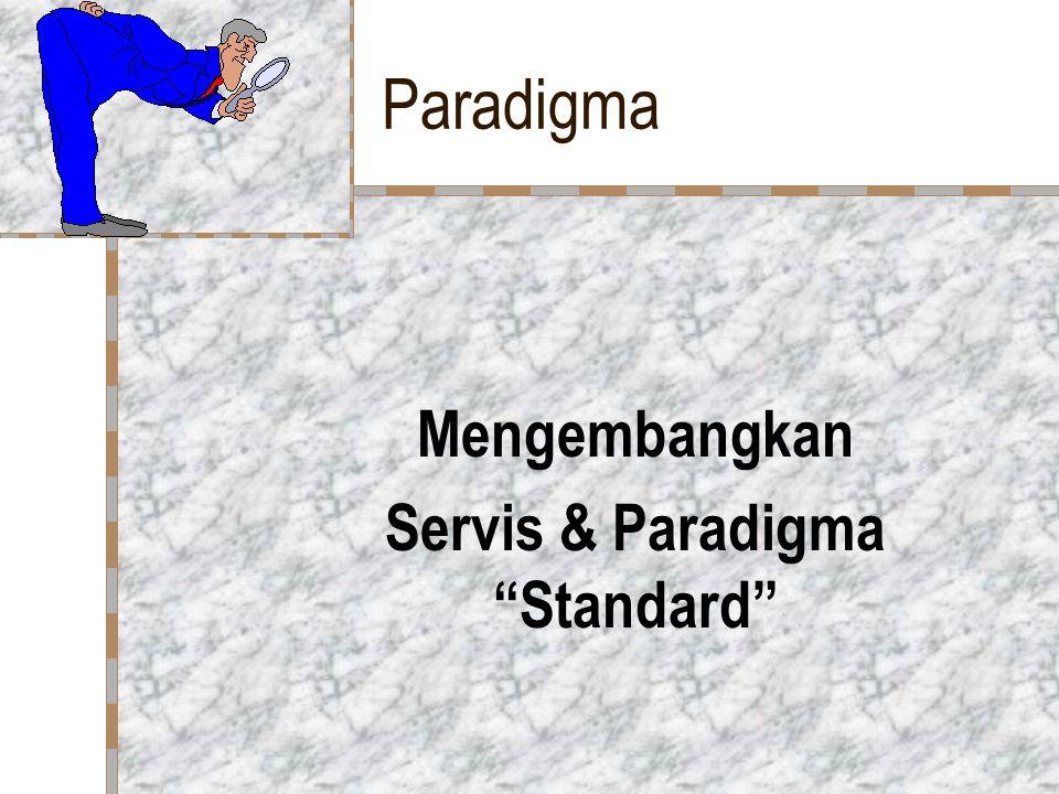 Mengembangkan Servis & Paradigma Standard