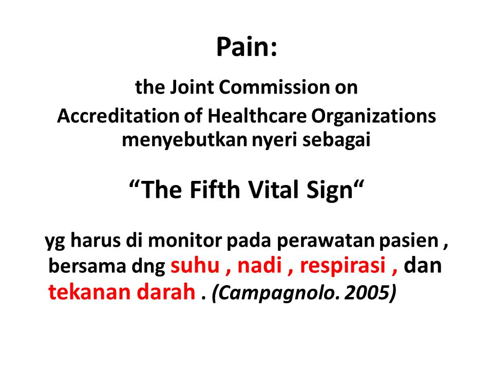 Pain: The Fifth Vital Sign the Joint Commission on