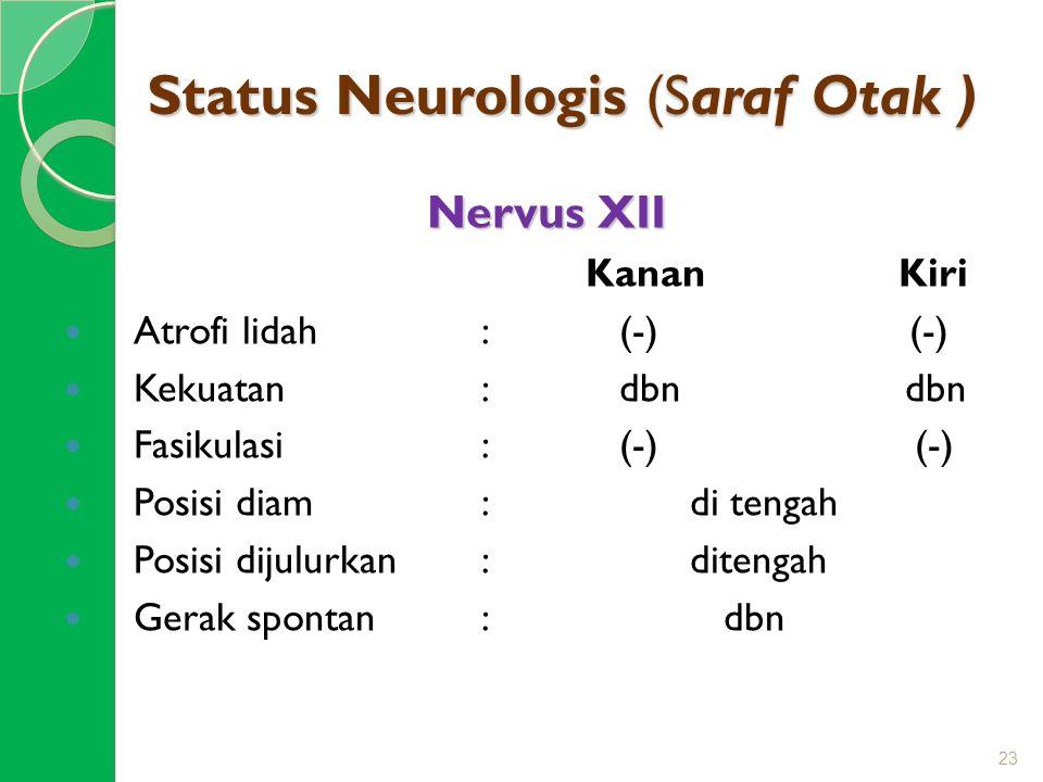 Status Neurologis (Saraf Otak )