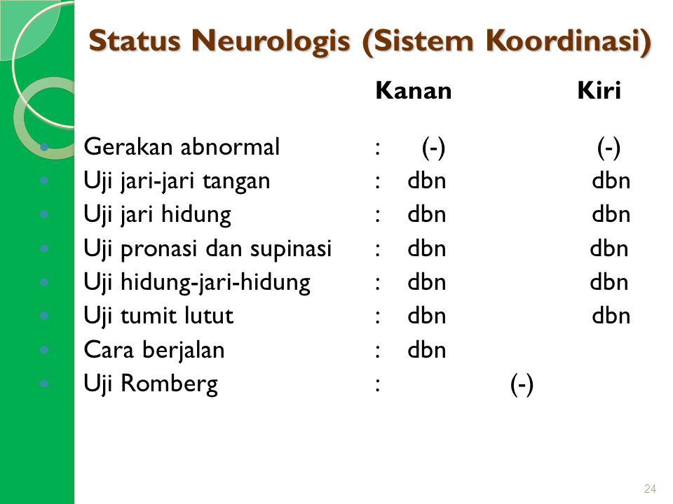 Status Neurologis (Sistem Koordinasi)