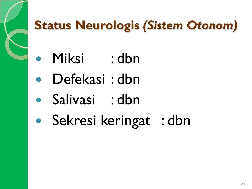 Status Neurologis (Sistem Otonom)