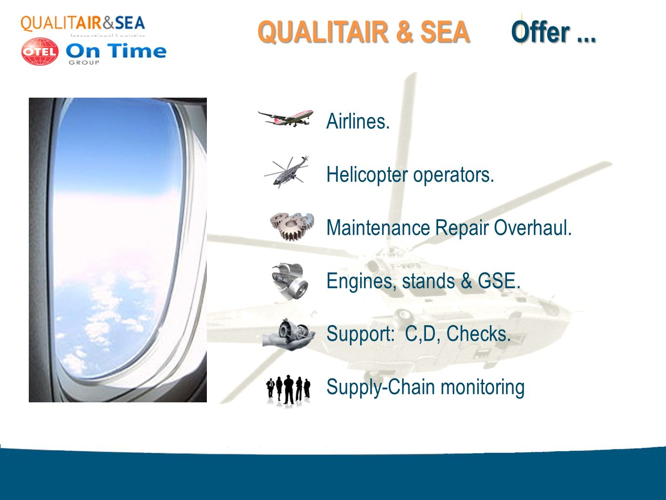 QUALITAIR & SEA Offer ... Airlines. Helicopter operators.