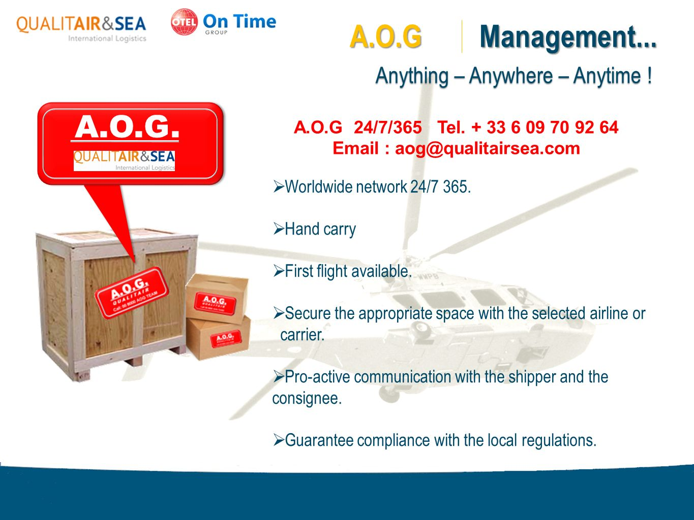 A.O.G Management... A.O.G. Anything – Anywhere – Anytime !
