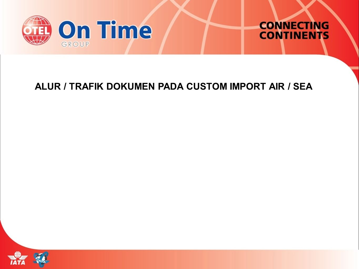 ALUR / TRAFIK DOKUMEN PADA CUSTOM IMPORT AIR / SEA