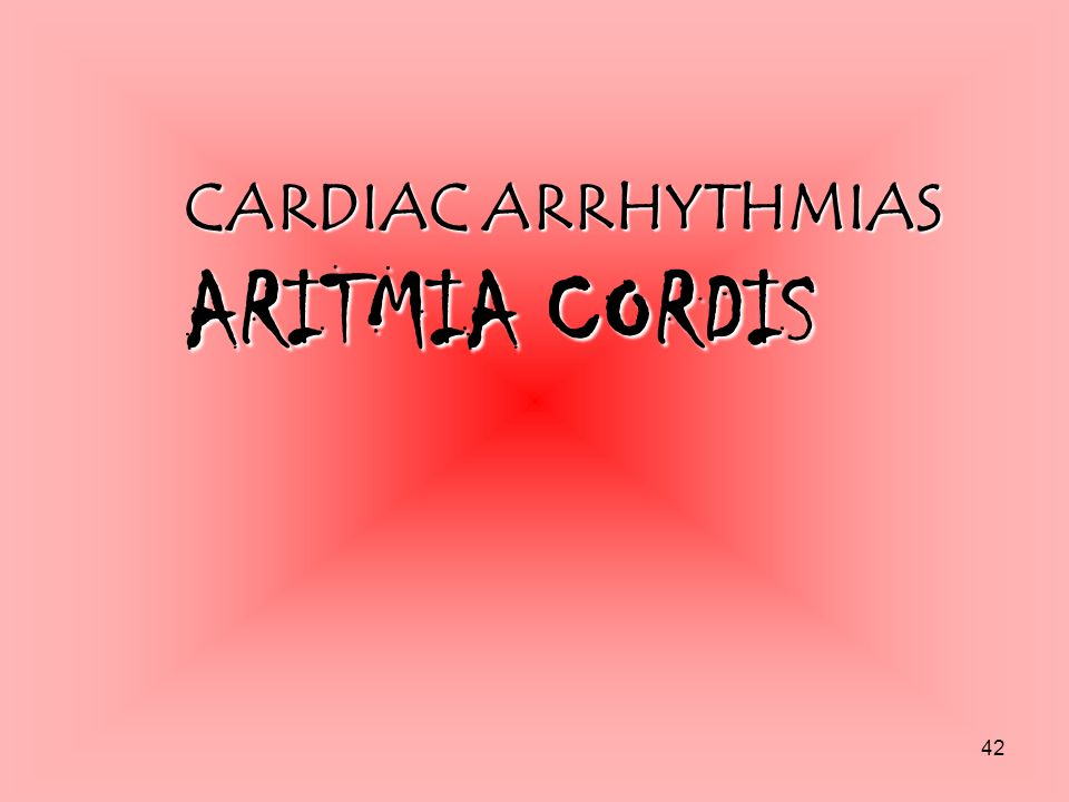 CARDIAC ARRHYTHMIAS ARITMIA CORDIS