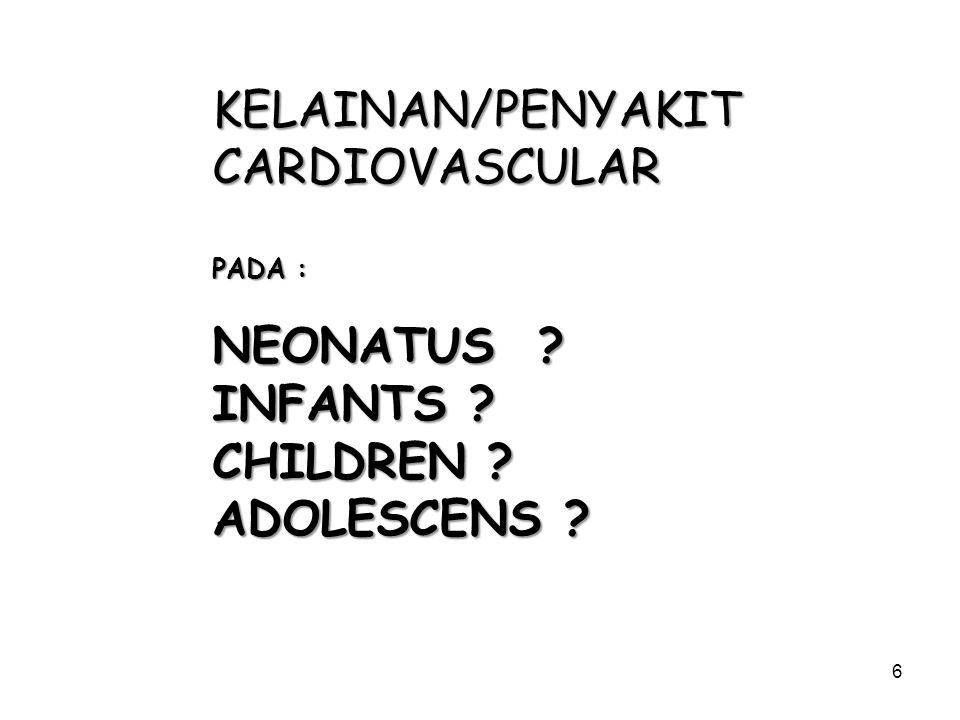 KELAINAN/PENYAKIT CARDIOVASCULAR NEONATUS INFANTS CHILDREN