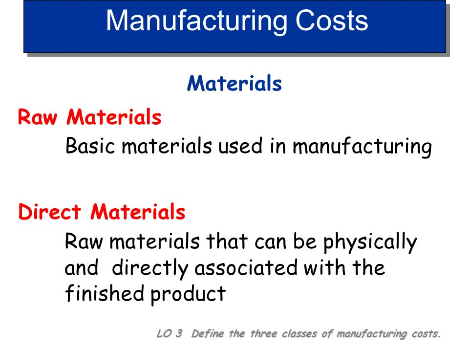 Manufacturing Costs Materials Raw Materials