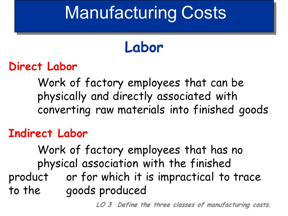 Manufacturing Costs Labor Direct Labor