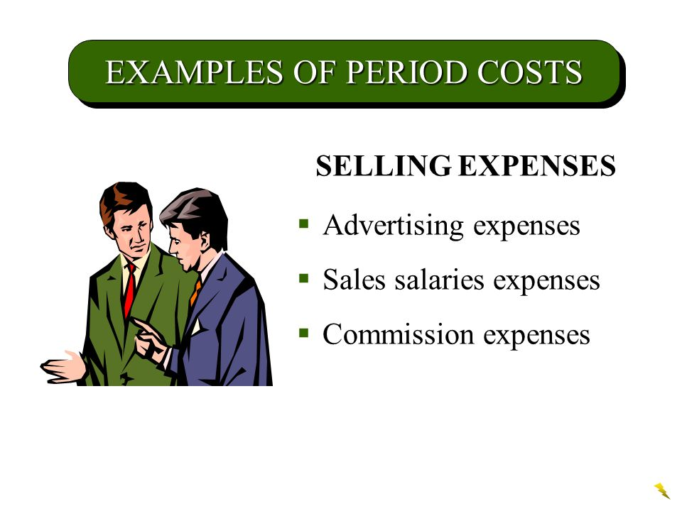 EXAMPLES OF PERIOD COSTS