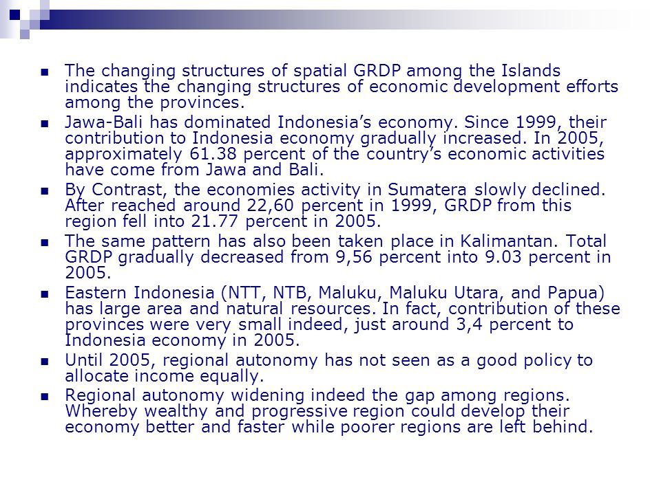 The changing structures of spatial GRDP among the Islands indicates the changing structures of economic development efforts among the provinces.