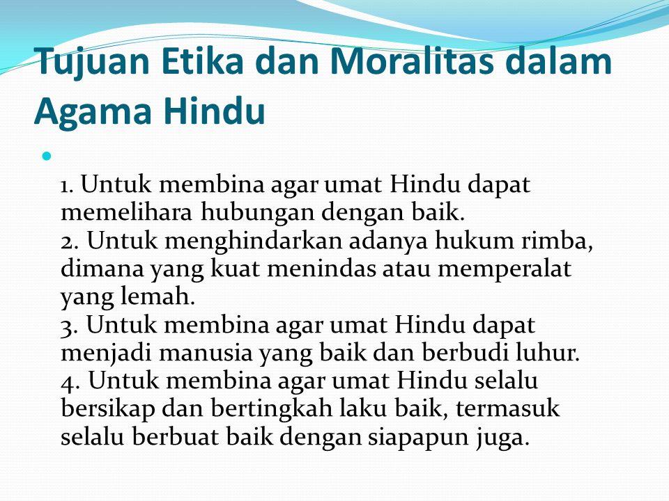 Tujuan Etika dan Moralitas dalam Agama Hindu