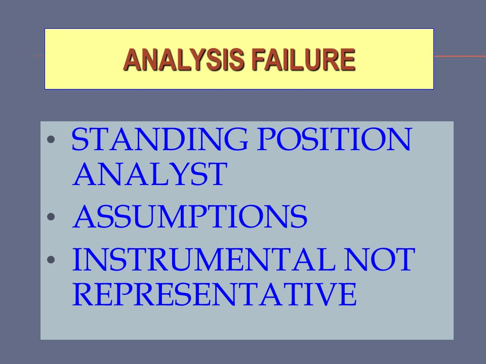 STANDING POSITION ANALYST ASSUMPTIONS INSTRUMENTAL NOT REPRESENTATIVE