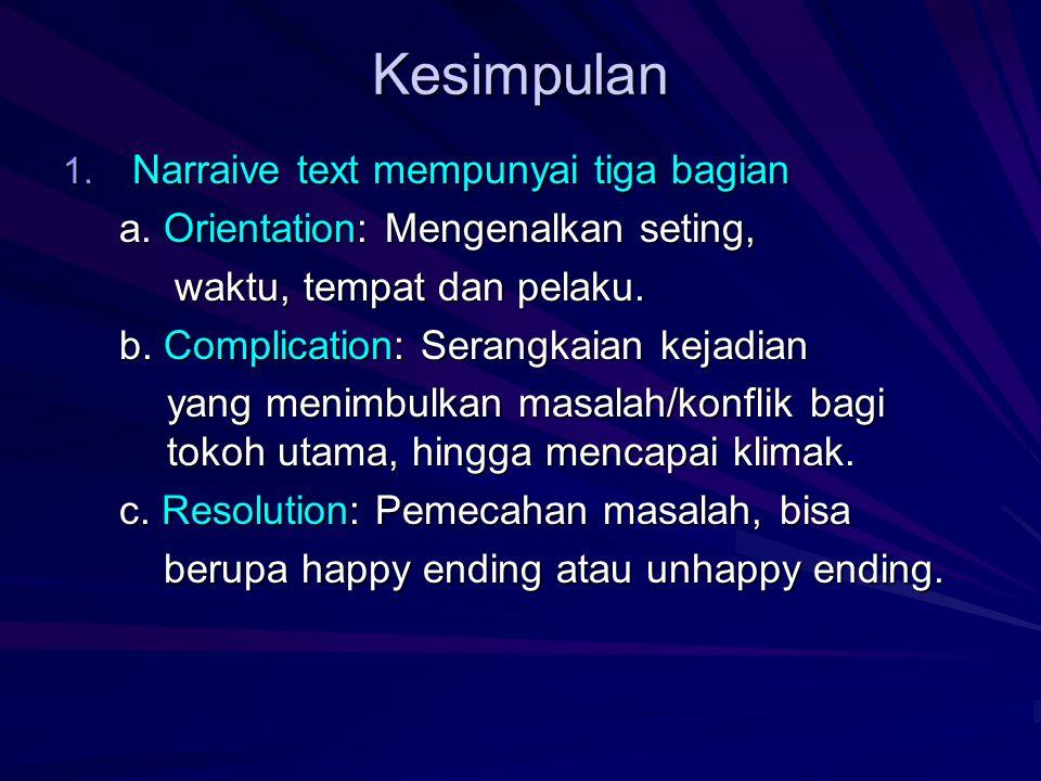 Kesimpulan Narraive text mempunyai tiga bagian