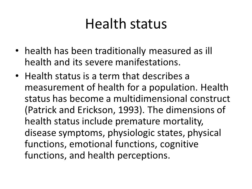Health status health has been traditionally measured as ill health and its severe manifestations.