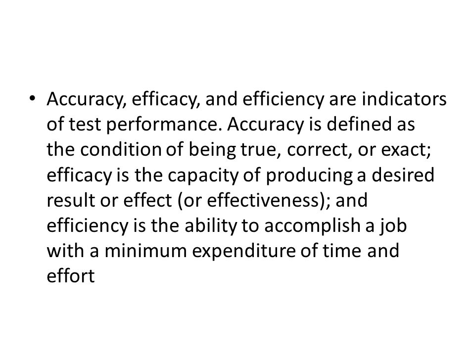 Accuracy, efficacy, and efficiency are indicators of test performance