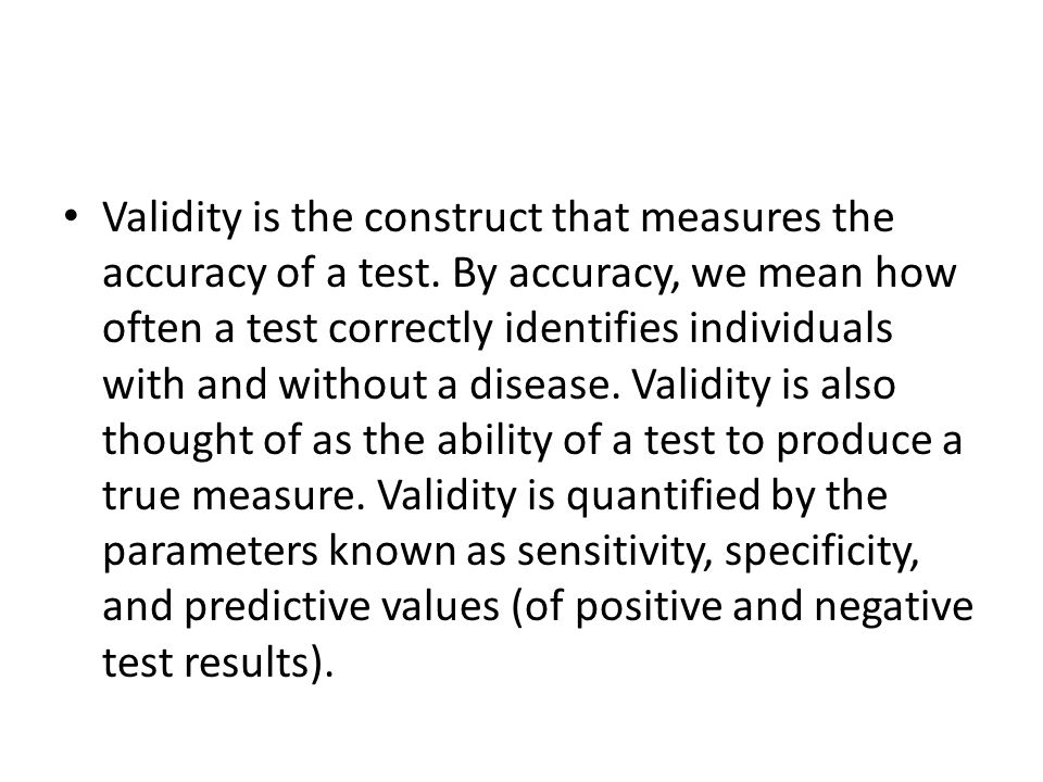 Validity is the construct that measures the accuracy of a test