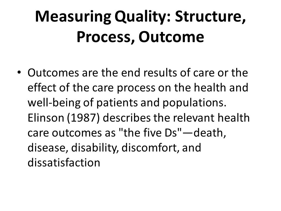 Measuring Quality: Structure, Process, Outcome