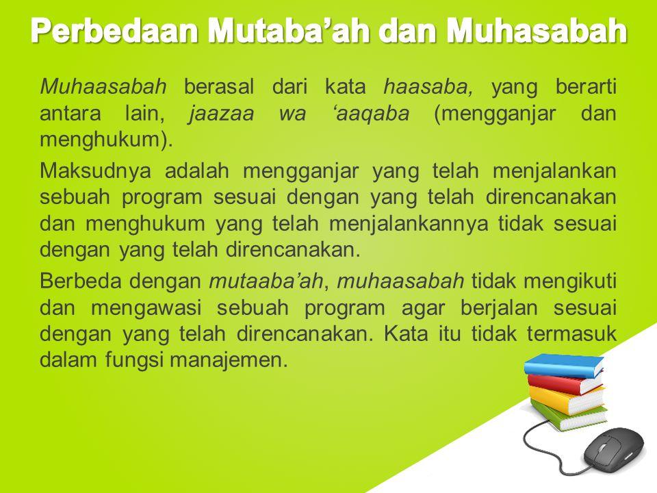 Perbedaan Mutaba'ah dan Muhasabah