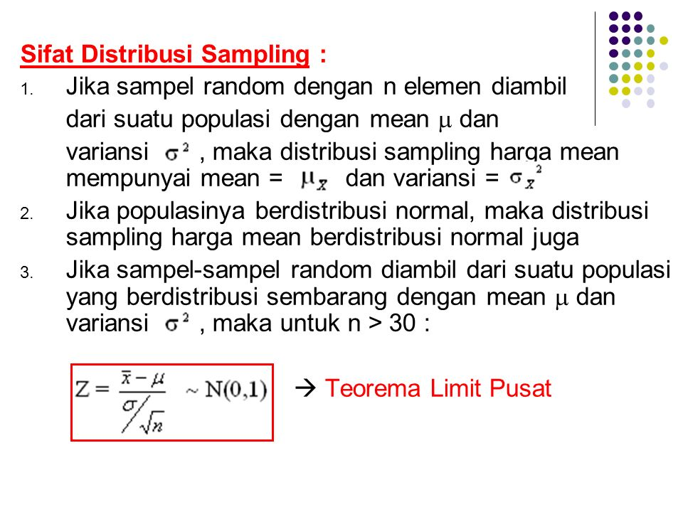 Sifat Distribusi Sampling :