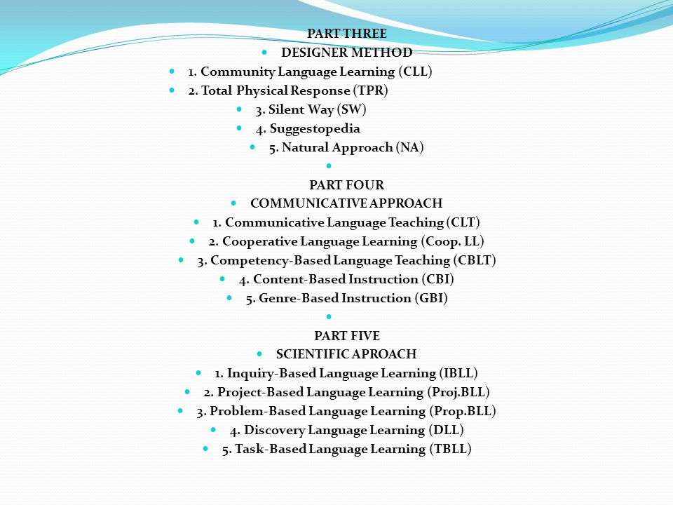 1. Community Language Learning (CLL) 2. Total Physical Response (TPR)
