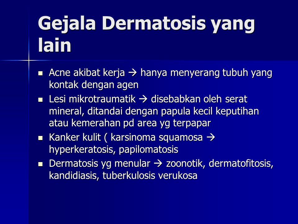 Gejala Dermatosis yang lain