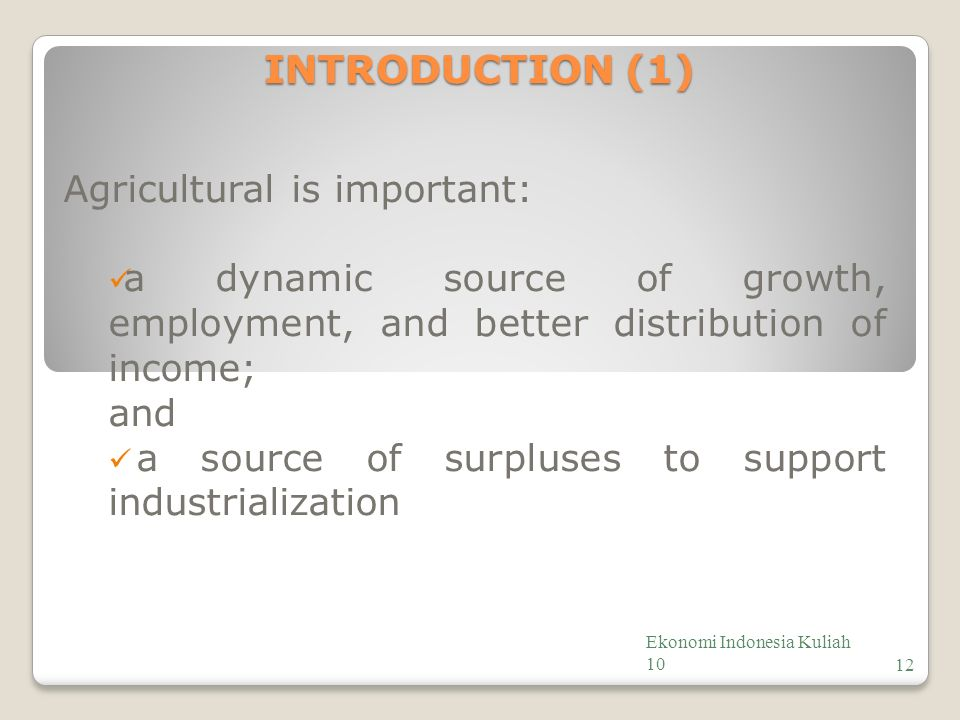 INTRODUCTION (1) Agricultural is important: