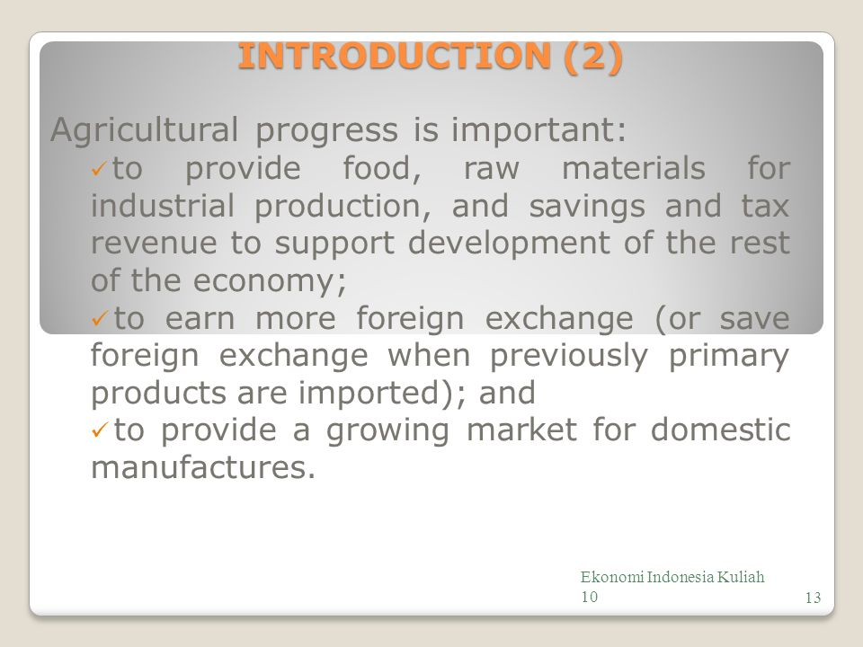 INTRODUCTION (2) Agricultural progress is important: