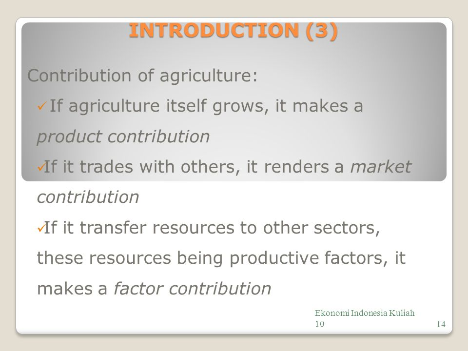 INTRODUCTION (3) Contribution of agriculture: