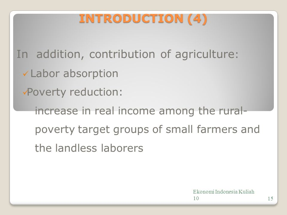 INTRODUCTION (4) In addition, contribution of agriculture: