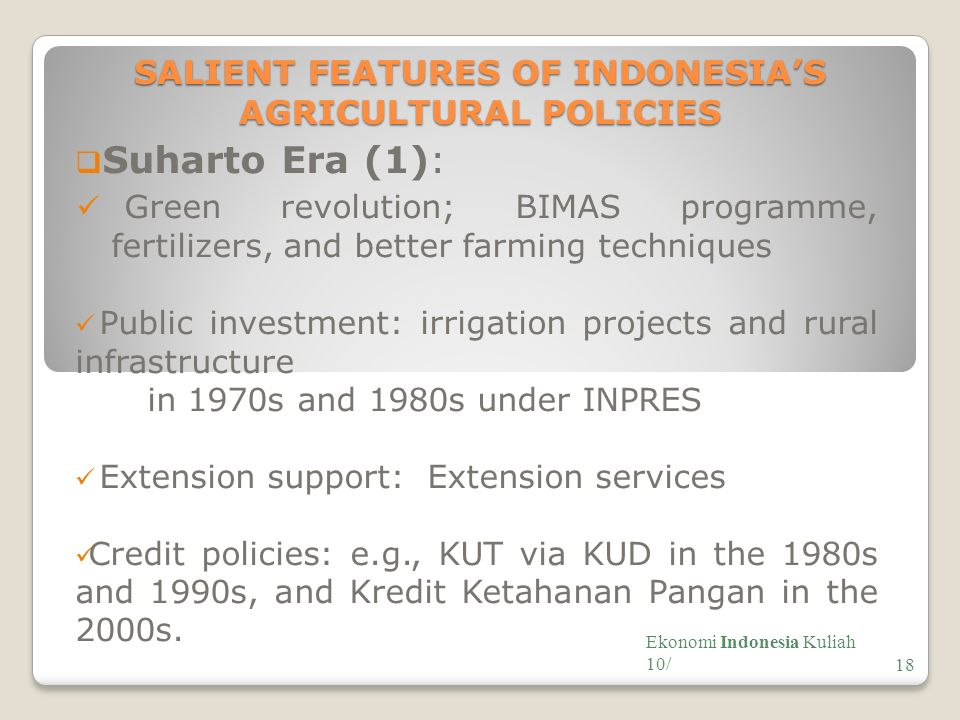 SALIENT FEATURES OF INDONESIA'S AGRICULTURAL POLICIES