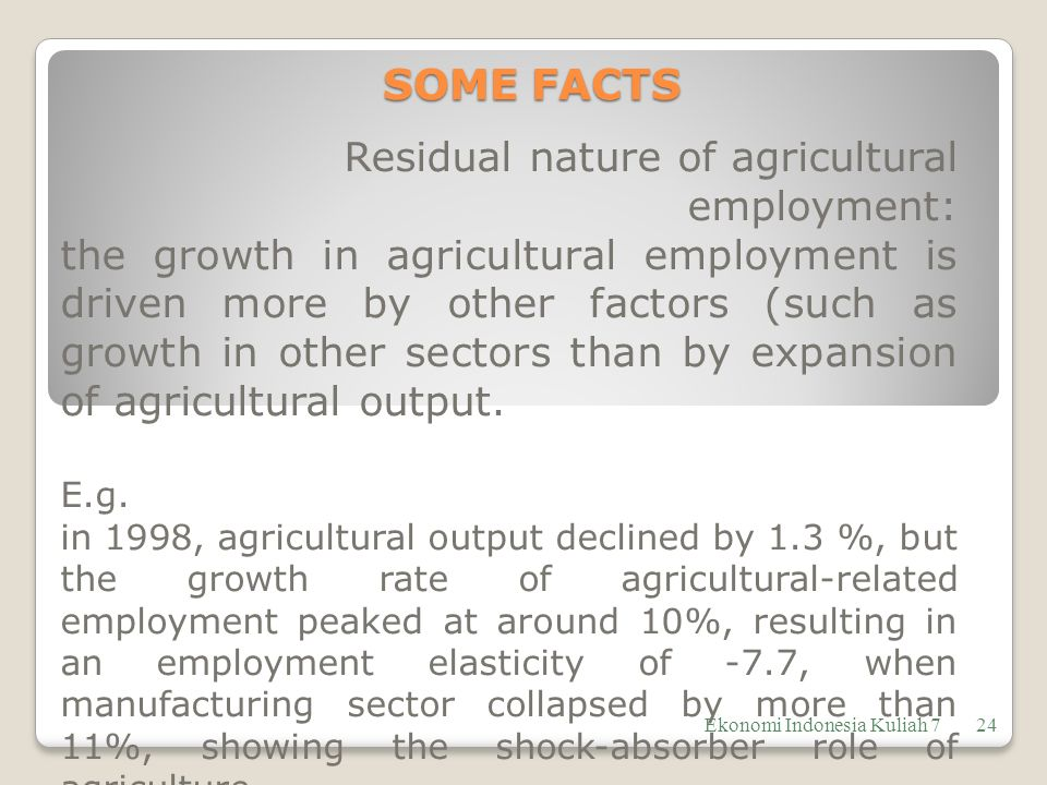 SOME FACTS Residual nature of agricultural employment: