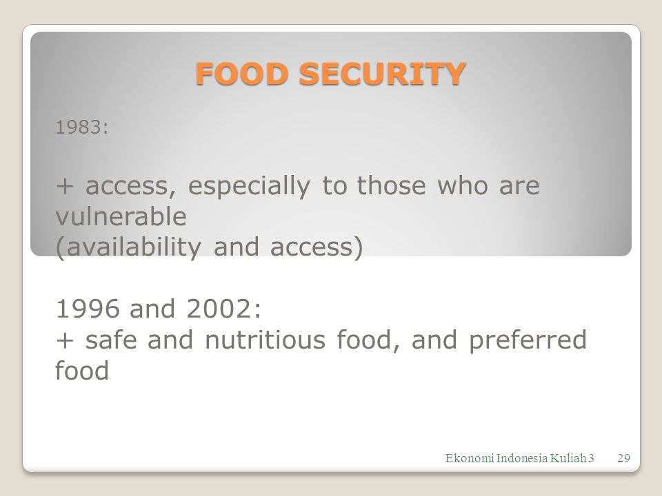 FOOD SECURITY + access, especially to those who are vulnerable