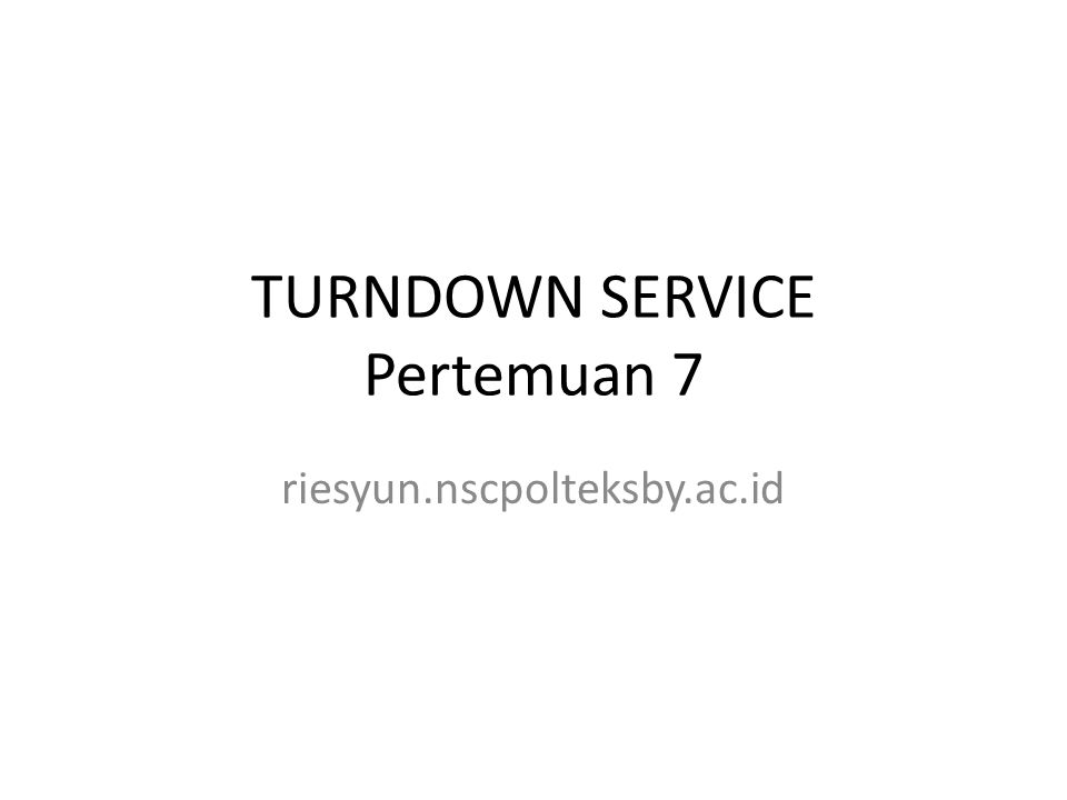 TURNDOWN SERVICE Pertemuan 7