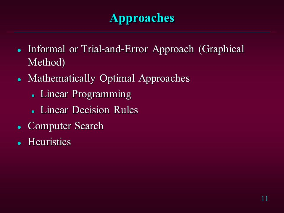 Approaches Informal or Trial-and-Error Approach (Graphical Method)