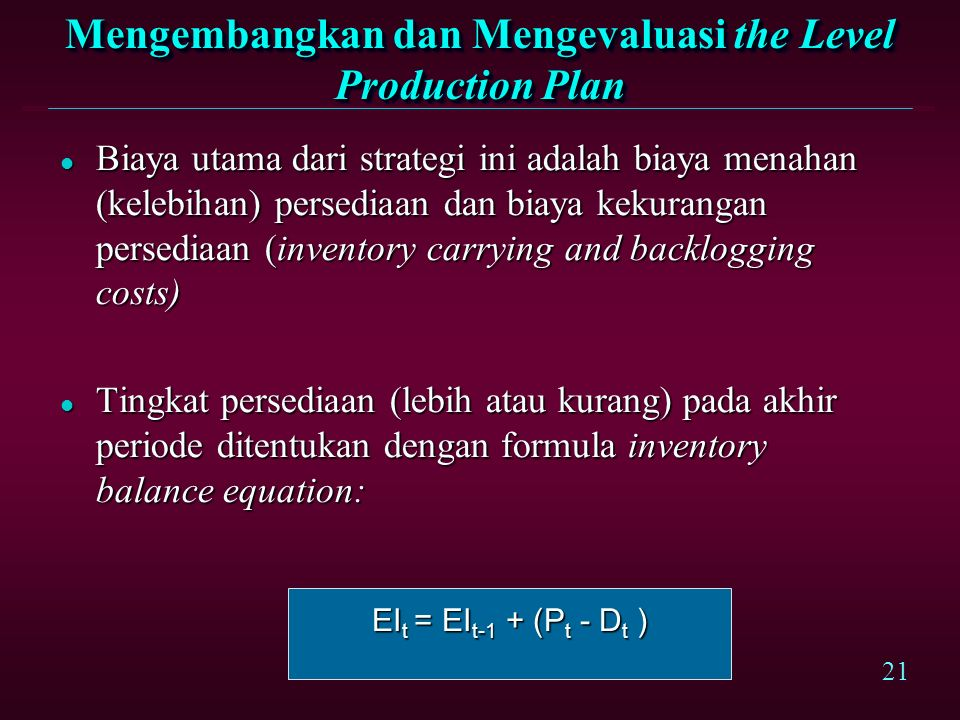 Mengembangkan dan Mengevaluasi the Level Production Plan