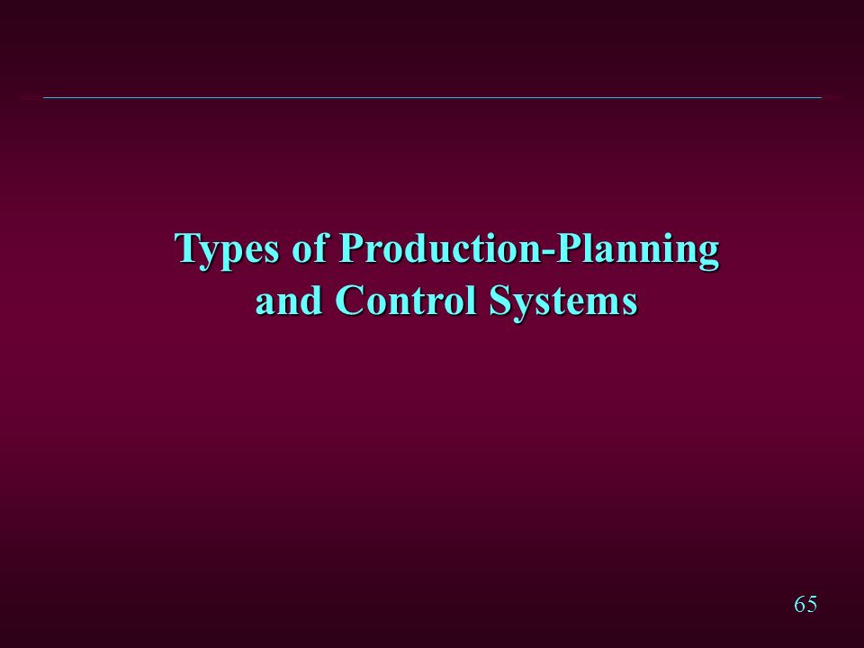 Types of Production-Planning and Control Systems