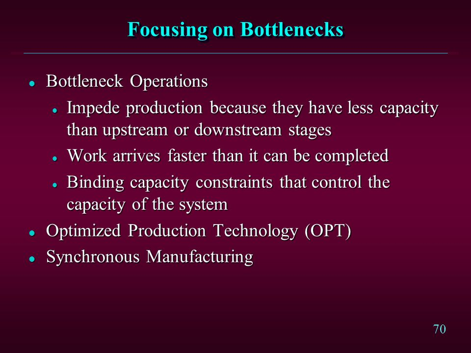 Focusing on Bottlenecks