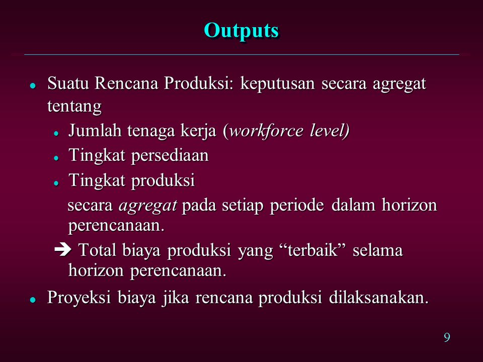 Outputs Suatu Rencana Produksi: keputusan secara agregat tentang