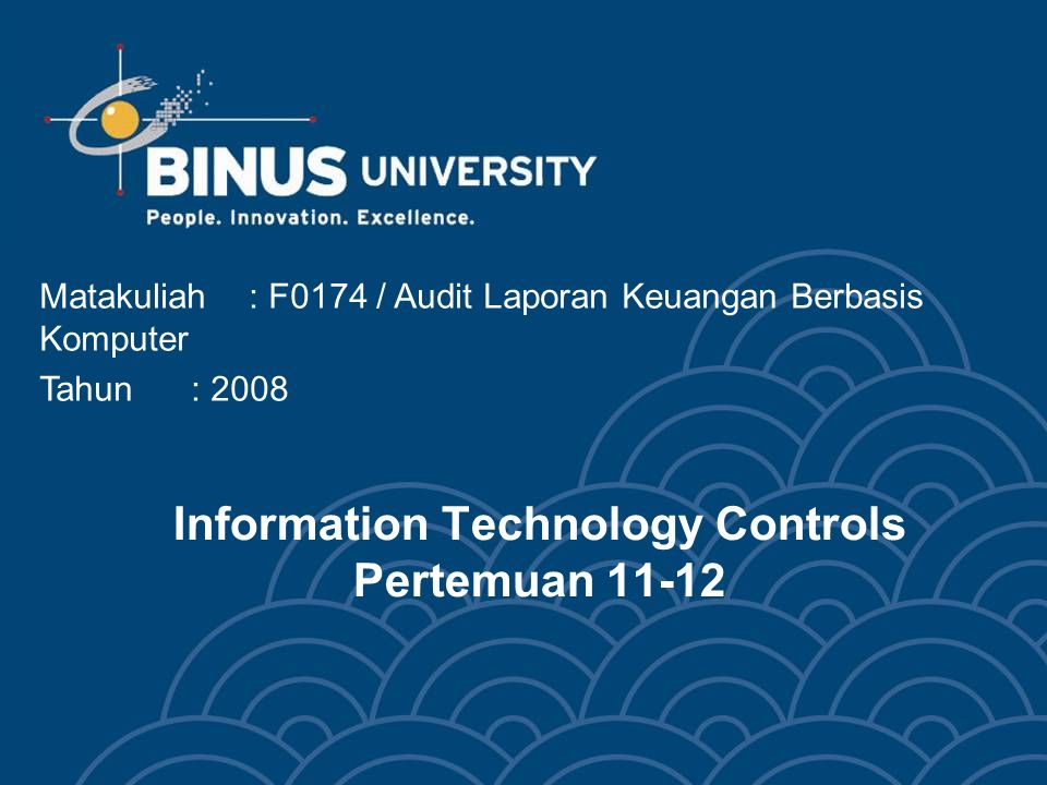 Information Technology Controls Pertemuan 11-12