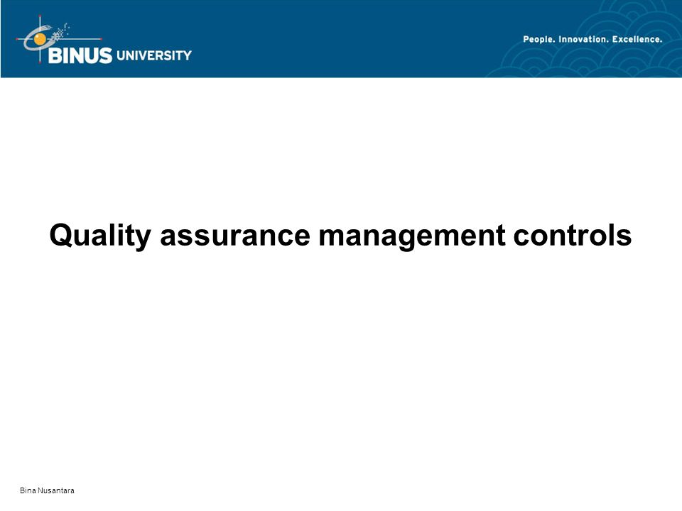 Quality assurance management controls