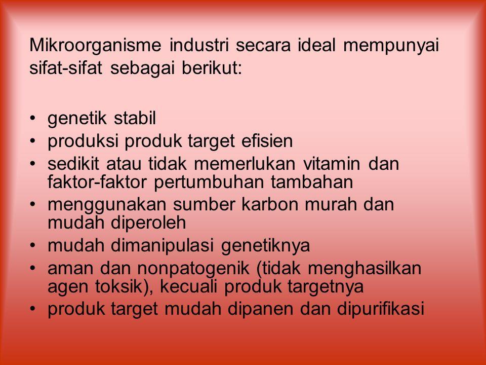 Mikroorganisme industri secara ideal mempunyai sifat-sifat sebagai berikut: