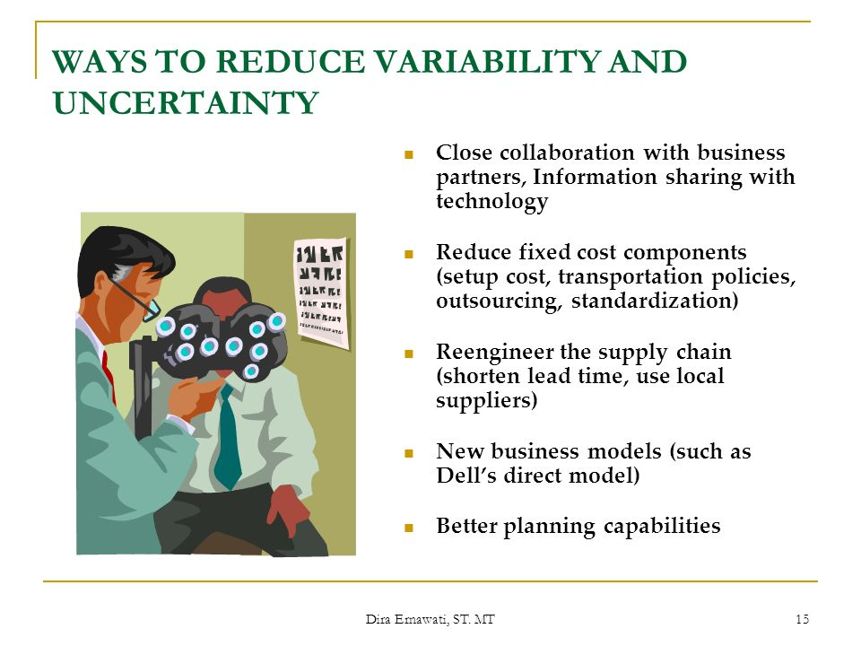 WAYS TO REDUCE VARIABILITY AND UNCERTAINTY
