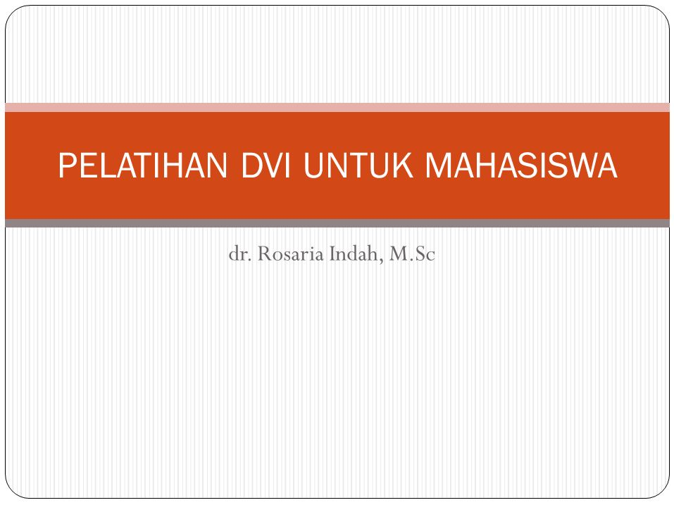PELATIHAN DVI UNTUK MAHASISWA